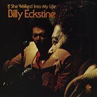Billy Eckstine – If She Walked Into My Life