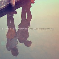Richard & Linda Thompson – Hard Luck Stories (1972 - 1982)