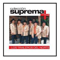 Los Traileros Del Norte – Colección Suprema Plus - Los Traileros Del Norte