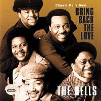 The Dells – Bring Back The Love: Classic Dells Soul