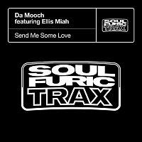 Da Mooch – Send Me Some Love (feat. Ellis Miah)