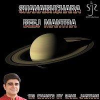 Sahil Jagtiani – Shanaishchara Beej Mantra