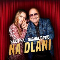 Kristína, Michal David – Na dlani