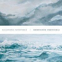 Alejandro Fernández – Rompiendo Fronteras