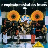 The Fevers – A Explosao Musical Dos Fevers