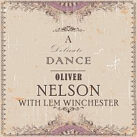 Oliver Nelson, Lem Winchester – A Delicate Dance