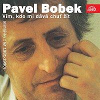 Pavel Bobek – Vím, kdo mi dává chuť žít (nahrávky z let 1981-1990)