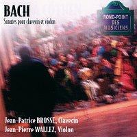 Jean Patrice Brosse, Jean-Pierre Wallez – J.S.Bach: Sonates Clavecin/Violon