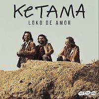 Ketama – Loko De Amor