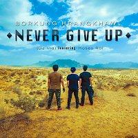 Borkung Hrangkhawl – Never Give Up