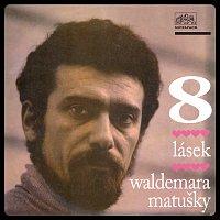 Osm lásek Waldemara Matušky