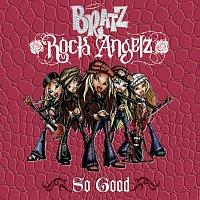 Bratz – So Good
