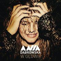 Ania Dabrowska – W Glowie