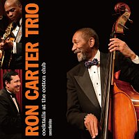 Ron Carter – Cocktails At The Cotton Club [Live At The Cotton Club / 2012]