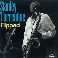 Stanley Turrentine – Flipped