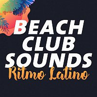 Various Artists.. – Beach Club Sounds: Ritmo Latino