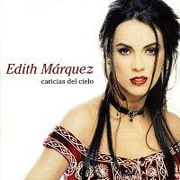 Edith Márquez – Caricias del Cielo