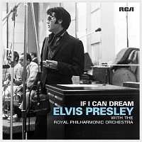 Elvis Presley – If I Can Dream: Elvis Presley with the Royal Philharmonic Orchestra