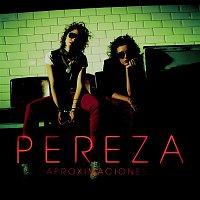 Pereza – Aproximaciones