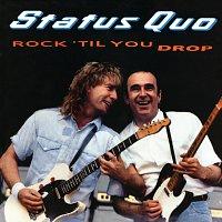 Status Quo – Rock 'til You Drop