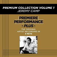 Jeremy Camp – Premiere Performance Plus: Premium Collection Volume 1