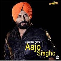 Raj Kakra – Aajo Singho