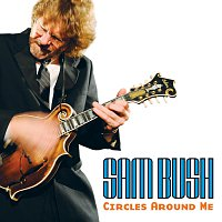 Sam Bush – Circles Around Me