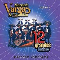 Mariachi Vargas De Tecalitlán – 12 Grandes exitos Vol. 1
