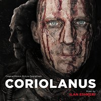 Ilan Eshkeri – Coriolanus [Original Motion Picture Soundtrack]