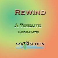 Saxtribution – Rewind - A Tribute To Rascal Flatts