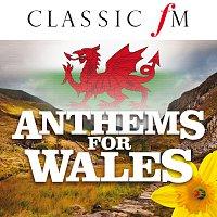 Různí interpreti – Anthems For Wales (By Classic FM)