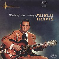 Merle Travis – Walkin' The Strings
