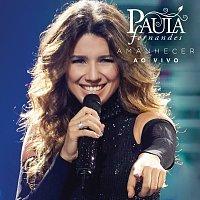 Paula Fernandes – Amanhecer [Ao Vivo]