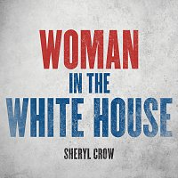 Přední strana obalu CD Woman In The White House [2020 Version]
