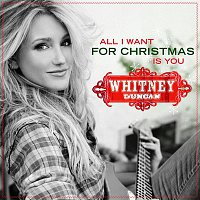 Whitney Duncan – All I Want For Christmas Is You