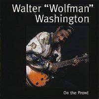 "Walter ""Wolfman"" Washington – On The Prowl"