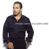 Christian Castro – Hoy Quiero Sonar