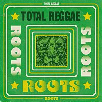 Various Artists.. – Total Reggae: Roots
