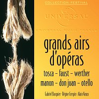 Grands airs d'opéra. Tosca, Faust, Werther, Manon, Don Juan, Otello