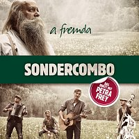 Sondercombo, Petra Frey – A Fremda
