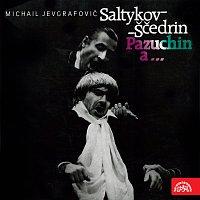 Saltykov-Ščedrin: Pazuchin a...