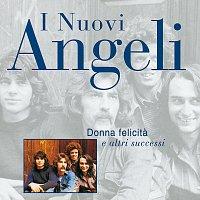 I Nuovi Angeli – Donna Felicita' E Altri Successi