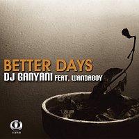 DJ Ganyani, WandaBoy – Better Days
