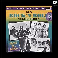 Various Artists.. – 20 suosikkia / Kun rock'n roll tuli Suomeen / Mikset mua huomaa