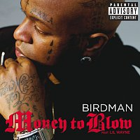 Birdman, Drake, Lil Wayne – Money To Blow