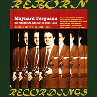 Maynard Ferguson – Band Ain't Draggin' 1950-54 (HD Remastered)