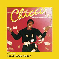Chicco – I Need Some Money