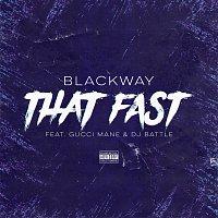 Blackway, Gucci Mane, Dj Battle – That Fast