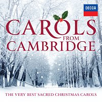 The Choir of King's College, Cambridge, Choir of Clare College, Cambridge – Carols From Cambridge: The Very Best Sacred Christmas Carols