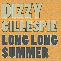 Dizzy Gillespie – Long Long Summer